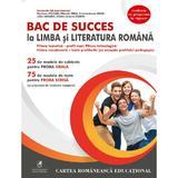 BAC de succes la limba si literatura romana - Emanuela Ilie, editura Cartea Romaneasca