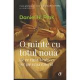 O minte cu totul noua - Daniel H. Pink, editura Curtea Veche
