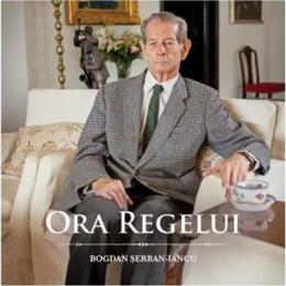 Ora Regelui - Bogdan Serban-Iancu, editura Curtea Veche