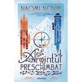 Argintul preschimbat - Naomi Novik, editura Nemira