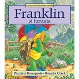 Franklin si furtuna - Paulette Bourgeois, Brenda Clark, editura Katartis