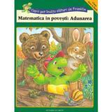 Matematica in povesti: Adunarea. Copiii pot invata alaturi de Franklin, editura Katartis