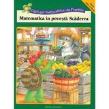 Matematica in povesti: Scaderea. Copiii pot invata alaturi de Franklin, editura Katartis
