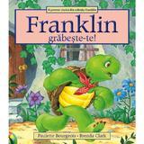 Franklin, grabeste-te! - Paulette Bourgeois, Brenda Clark, editura Katartis