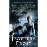 Vanatoare nocturna vol.1: La jumatatea drumului spre mormant  - Jeaniene Frost, editura Leda