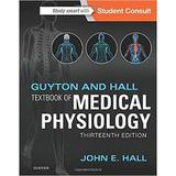 Guyton and Hall Textbook of Medical Physiology autor John Guyton editura Elsevier Saunders