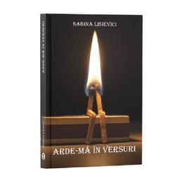 Arde-ma in versuri autor Sabina Lisievici editura Stylished