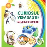 Curiosul vrea sa stie. Minienciclopedie - Ala Bujor, editura Epigraf