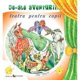 De-ale aventurii... teatru pentru copii - Ala Bujor, editura Epigraf