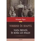 Vorbind in soapta - Orlando Figes, editura Polirom