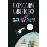 Trei povestiri - Umberto Eco, Eugenio Carmi, editura Polirom