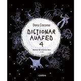Dictionar auafed 4 - Doru Ciocanu, editura Cartier