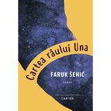 Cartea raului Una - Faruk Sehic, editura Cartier