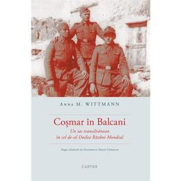 Cosmar in Balcani - Anna M. Wittmann, editura Cartier