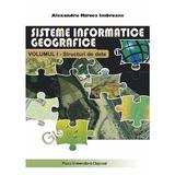 Sisteme informatice geografice Vol.1: Structuri de date - Alexandru Mircea Imbroane, editura Presa Universitara Clujeana