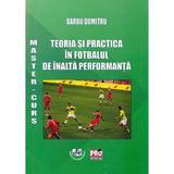 Teoria si practica in fotbalul de inalta performanta - Barbu Dumitru, editura Universitaria Craiova