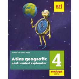 Atlas geografic pentru micul explorator - Clasa 4 - Marian Ene, Ionut Popa, editura Grupul Editorial Art