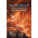 Marte de foc - Antoinette Wornik, editura Nemira