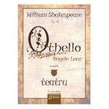 Othello. Regele Lear - William Shakespeare, editura Gramar