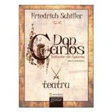 Don Carlos. Infante de Spania - Friedrich Schiller, editura Gramar