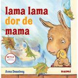 Lama Lama dor de mama, editura Nemi