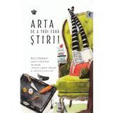 Arta de a trai fara stiri! - Rolf Dobelli, editura Baroque Books & Arts