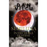 Semiluna. Intre doua destine - Dan Vilcu, editura Libris Editorial