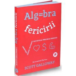Algebra fericirii - Scott Galloway, editura Publica