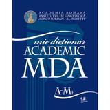 Mic dictionar academic a-me+ mi-z - Academia Romana, editura Univers Enciclopedic