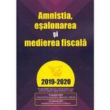 Amnistitia, esalonarea si medierea fiscala 2019-2020, editura Con Fisc