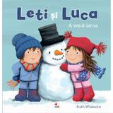 Leti si Luca. A venit iarna - Ruth Wielockx, editura Litera