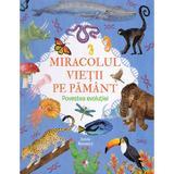 Miracolul vietii pe Pamant. Povestea evolutiei - Anne Rooney, editura Litera
