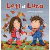 Leti si Luca. A venit toamna - Ruth Wielockx, editura Litera