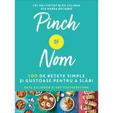Pinch of Nom. 100 de retete simple si gustoase pentru a slabi - Kate Allinson, Kay Featherstone, editura Litera