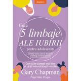 Cele 5 limbaje ale iubirii pentru adolescenti - Gary Chapman, editura Litera