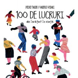 100 de lucruri de invatat in viata - Heike Faller, Valerio Vidali, editura Litera