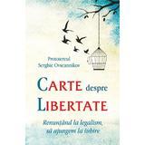 Carte despre libertate - Protoiereul Serghie Ovseannikov, editura Egumenita