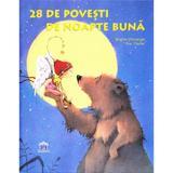 28 de povesti de noapte buna - Brigitte Weninger, Eve Tharlet, editura Didactica Publishing House