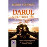Darul sufletului tau - Schwartz Robert, editura For You