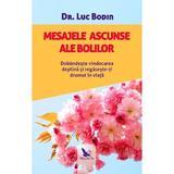 Mesajele ascunse ale bolilor - Dr. Luc Bodin, editura For You