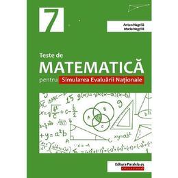 teste de matematica cls 7 pentru simularea evaluarii nationale - anton negrila, maria negrila