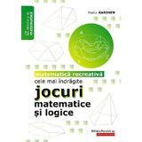 cele mai indragite jocuri matematice si logice ed.2 - martin gardner