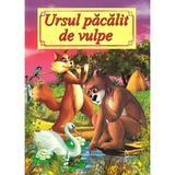 Ursul pacalit de vulpe, editura Roxel Cart