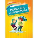 Marea carte a gandurilor pozitive - Szeghy Karolina, editura Aquila