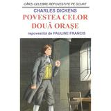 Povestea celor doua orase - Charles Dickens, Pauline Francis, editura Orizonturi
