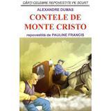 Contele de Monte Cristo - Alexandre Dumas, Pauline Francis, editura Orizonturi