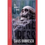 Cu inima-n dinti - Caius Dobrescu, editura Crime Scene Press