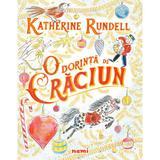 O dorinta de Craciun - Katherine Rundell, Emily Sutton, editura Nemira