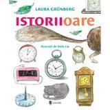 Istoriioare - Laura Grunberg, Stela Lie, editura Univers
