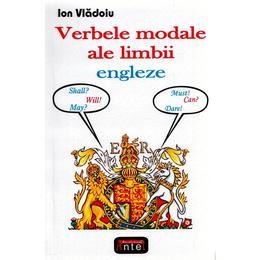 Verbele modale ale limbii engleze - Ion Vladoiu, editura Antet
